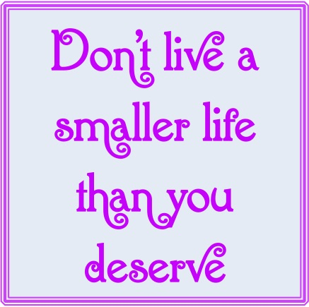 Smaller life quote